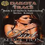 Dark Seduction | Dakota Trace