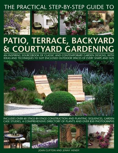 Cheap  The Practical Step-by-Step Guide to Patio, Terrace, Backyard & Courtyard Gardening: An..