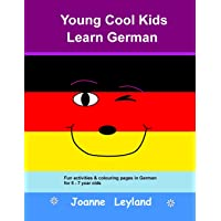 Young Cool Kids Learn German: Fun activities & colouring pages in German for 5 - 7 year olds