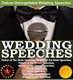 Wedding Speeches - A Practical Guide for Delivering an Unforgettable Wedding Speech and Toasts: Father of The Bride Speeches, Mother of the Bride Speeches, ... Groom Speeches (Weddings by Sam Siv Book 2)