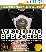 Wedding Speeches - A Practical Guide for Delivering an Unforgettable Wedding Speech and Toasts
