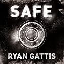 Safe Audiobook by Ryan Gattis Narrated by Christian Barrillas