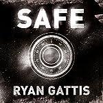 Safe | Ryan Gattis
