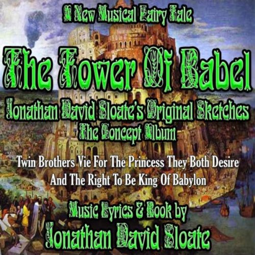 - The Tower Of Babel - The Musical - Jonathan David Sloate's Original Sketches (The Concept Album)