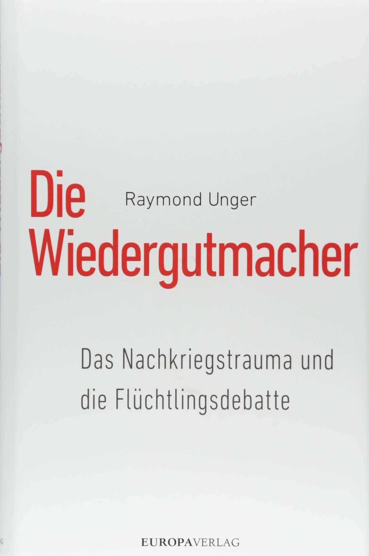 die-wiedergutmacher-das-nachkriegstrauma-und-die-flchtlingsdebatte