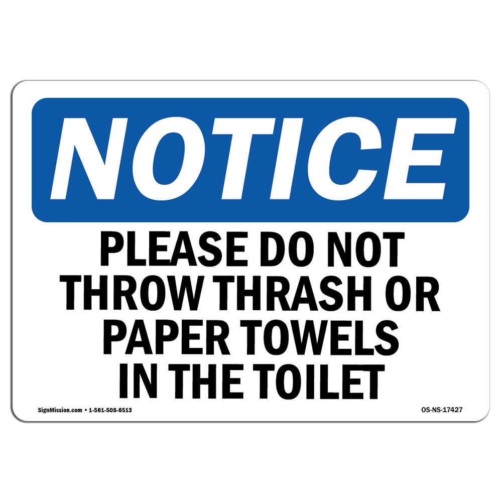 OSHA Notice Signs - Please Do Not Throw Trash Or Paper Towels Sign | Extremely Durable Made in The USA Signs or Heavy Duty Vinyl Label | Protect Your ...