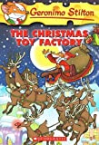 The Christmas Toy Factory (Geronimo Stilton (Numbered Prebound))