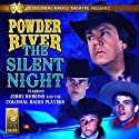 Powder River: The Silent Night Radio/TV Program by Jerry Robbins Narrated by Derek Aalerud, Jerry Robbins,  The Colonial Radio Players