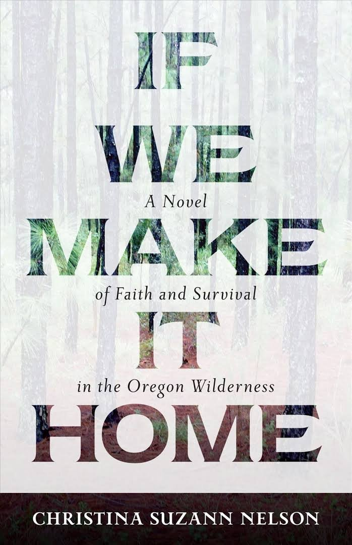 Read Online If We Make It Home: A Novel of Faith and Survival in the Oregon Wilderness (Thorndike Press Large Print Christian Fiction) ebook