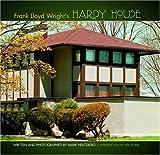 Frank Lloyd Wright's Hardy House, Mark Hertzberg, 0764937618