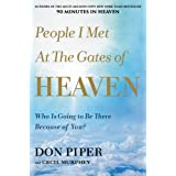 People I Met at the Gates of Heaven: Who Is Going to Be There Because of You?