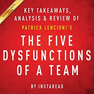 The Five Dysfunctions of a Team: A Leadership Fable, by Patrick Lencioni Audiobook