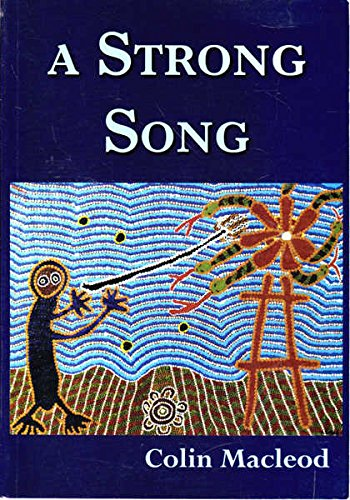A Strong Song: A Family Saga of the Pintubi People: A Fictional Narrative