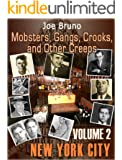 Mobsters, Gangs, Crooks and Other Creeps-Volume 2 - New York City