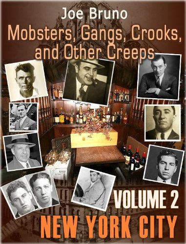 Mobsters, Gangs, Crooks and Other Creeps-Volume 2 - New York City ()