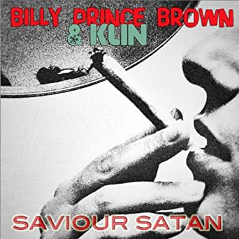 Billy Prince Brown & Klin - Saviour Satan b/w Swampland