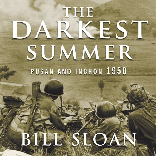 The Darkest Summer: Pusan and Inchon 1950: The Battles That Saved South Korea-and the Marines-from Extinction