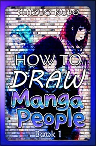 8dc3fee497d5 How to Draw Manga People (Book 1): Learn to Draw Anime for Kids and ...