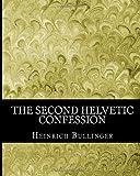 The Second Helvetic Confession, Heinrich Bullinger, 1463525729