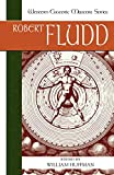 Robert Fludd: Essential Readings (Western Esoteric Masters)