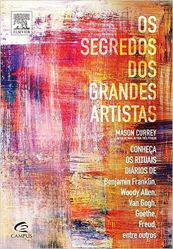 Os Segredos dos Grandes Artistas por Mason Currey   10 livros para aumentar a criatividade