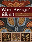 img - for Wool Appliqu  Folk Art: Traditional Projects Inspired by 19th-Century American Life book / textbook / text book