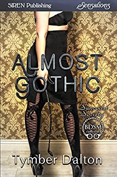 Almost Gothic [Suncoast Society] (Siren Publishing Sensations) by [Dalton, Tymber]