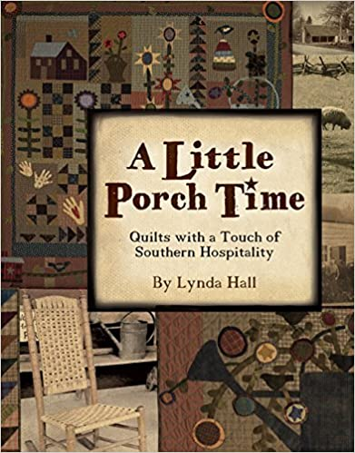 A Little Porch Time: Quilts with a Touch of Southern Hospitality by Lynda Hall (2010-07-20)