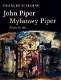 img - for John Piper, Myfanwy Piper: A Biography book / textbook / text book