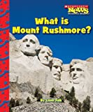 What Is Mount Rushmore? (Scholastic News Nonfiction Readers: American Symbols)