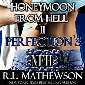 Perfection's Honeymoon from Hell | R. L. Mathewson