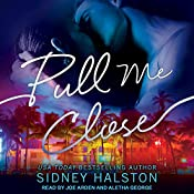 Pull Me Close: Panic Series, Book 1 | Sidney Halston