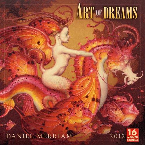 Art of Dreams 2012 Wall (calendar) (Daniel Merriam Art)