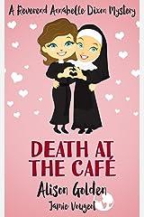 Death at the Café (A Reverend Annabelle Dixon Cozy Mystery Book 1)