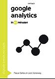 Google analytics in 60 minuten (Digitale trends en tools in 60 minuten Book 20)
