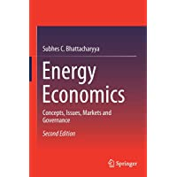 Energy Economics: Concepts, Issues, Markets and Governance