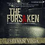 The Forsaken: A Thriller | Estevan Vega