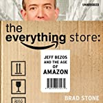 The Everything Store | Brad Stone