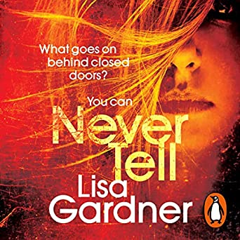 Never Tell Lisa Gardner Regina Reagan Random House