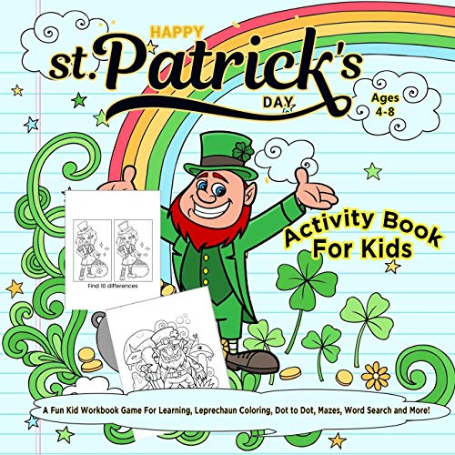 Pdf Humor Happy St. Patrick's Day Activity Book for Kids Ages 4-8: A Fun Kid Workbook Game For Learning, Leprechaun Coloring, Dot to Dot, Mazes, Word Search and More!