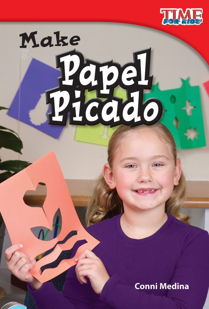 Make Papel Picado (library bound) (TIME FOR KIDS® Nonfiction Readers)
