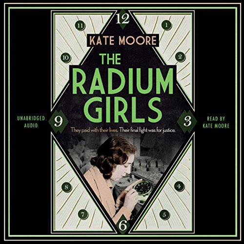The Radium Girls: They Paid with Their Lives. Their Final Fight Was for Justice. Audiobook [Free Download by Trial] thumbnail