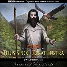 Thus Spoke Zarathustra Audiobook by Friedrich Nietzsche Narrated by Alastair Cameron