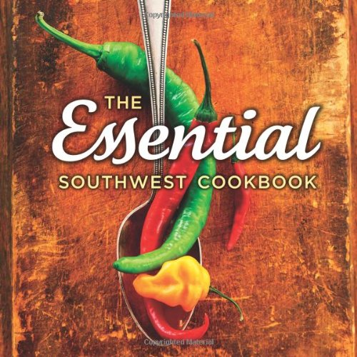 The Essential Southwest Cookbook by Susan Lowell, Marilyn Noble, Caroline Cook
