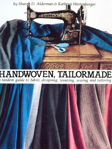 Handwoven Tailormade: A Tandem Guide to Fabric Designing, Weaving, Sewing and Tailoring