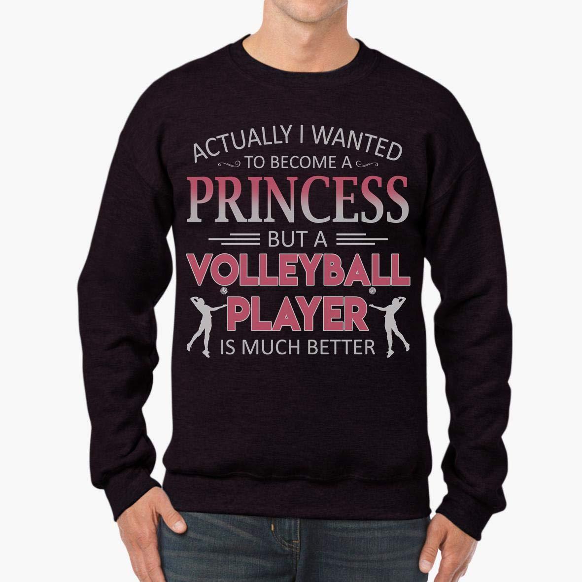 tee Doryti A Volleyball Player is Much Better Unisex Sweatshirt