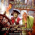 Stay on the Wing: The Dark Herbalist, Book 2 Hörbuch von Michael Atamanov, Andrew Schmitt Gesprochen von: Eric Michael Summerer