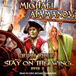 Stay on the Wing: The Dark Herbalist, Book 2 | Michael Atamanov,Andrew Schmitt