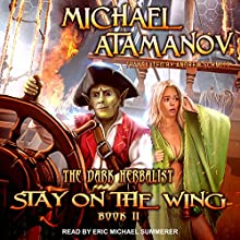 Stay on the Wing: The Dark Herbalist, Book 2 | Livre audio Auteur(s) : Michael Atamanov, Andrew Schmitt Narrateur(s) : Eric Michael Summerer