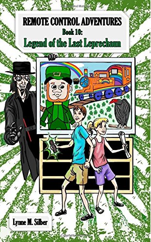 Download Remote Control Adventures: Book 10: Legend of the Last Leprechaun (Volume 10) PDF
